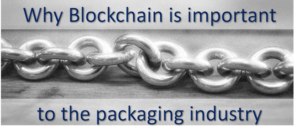 Why is blockchain important to the packaging industry?